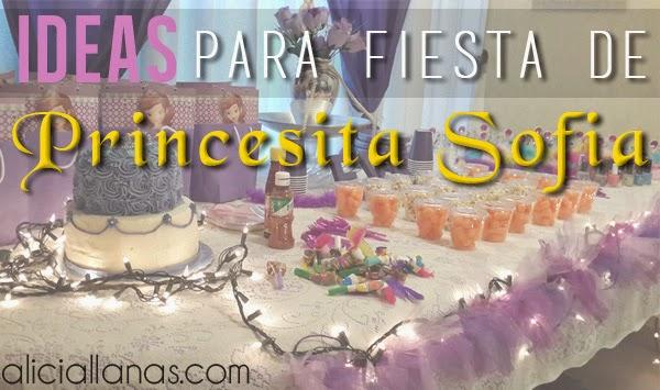 1714d5054 Ideas para una fiesta de Princesita Sofia - Alicia Llanas